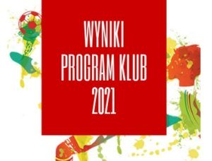 Read more about the article Wyniki Program KLUB 2021